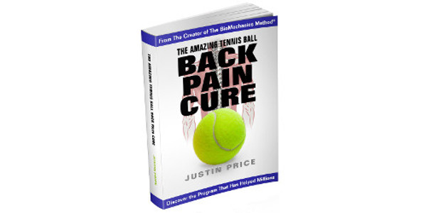 BOOK! The Amazing Tennis Ball BACK PAIN CURE by Justin Price. www.amazon.com/Amazing-Tennis-Ball-Back-Pain/dp/0979132401/ref=sr_1_1?ie=UTF8&qid=1467231588&sr=8-1&keywords=tennis+ball+back+pain+cure This easy-to-follow book from Justin Price, creator of The BioMechanics Method® and one of the world's top back […]