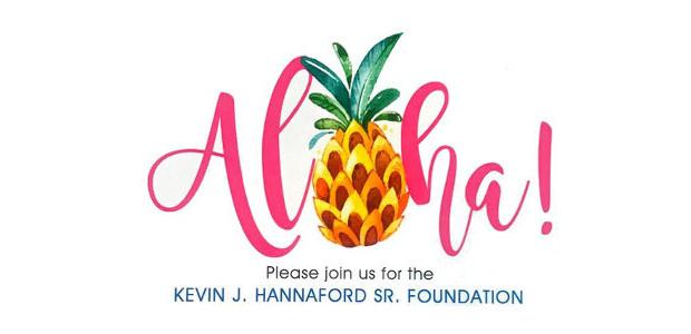 Invitation! Luau Event! Sept 30th! Food, Games & Auction, for the Kevin Hannaford Snr Foundation! www.kevinhannaford.org FACEBOOK