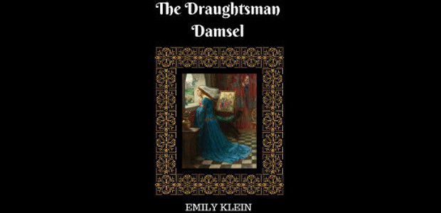 "The Draughtsman Damsel Kindle Edition by Emily Klein (Author) ""Such a traditional and wholesome novel full of olde world loveliness and completely accessible with many themes that are just as […]"