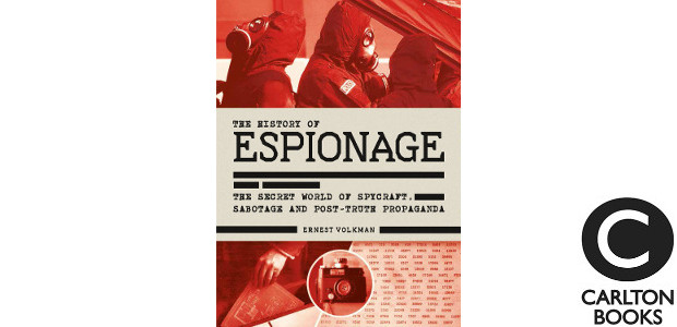 THE HISTORY OF ESPIONAGE by Ernest Volkman >> (www.carltonbooks.co.uk) FACEBOOK | TWITTER | INSTAGRAM | YOUTUBE The History of Espionage recounts the fascinating story of spies and spying from the […]