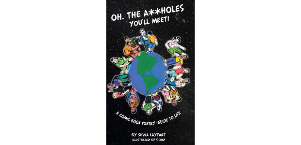 "Oh, the A**holes You'll Meet!: A Comic Book Poetry-Guide To Life by Shwa Laytart (Author), Sickid ! (Illustrator) On Amazon >> www.amazon.com/Oh-holes-Youll-Meet-Poetry-Guide/dp/1733422722 ""Oh, the A**holes You'll Meet!"" is a comic […]"