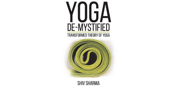 "Yoga De-Mystified: Transformed Theory of Yoga by Shiv Sharma (Author) www.austinmacauley.com ""Shiv Sharma is an inspiring yoga teacher who is also a scientist. His upbringing in India gave him a […]"