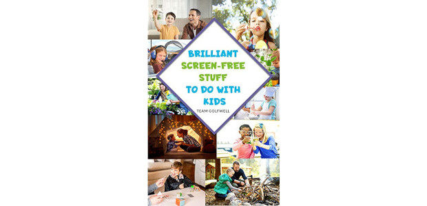SUPER RELEVANT :- Brilliant Screen-Free Stuff To Do With Kids: A Handy Reference for Parents & Grandparents! by Team Golfwell On Amazon :- www.amazon.com/Brilliant-Screen-Free-Stuff-Kids-Grandparents Every family home should have this […]